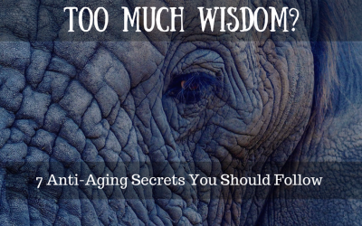 Are Your Wrinkles Showing Too Much Wisdom?  7 Anti-Aging Secrets You Should Follow