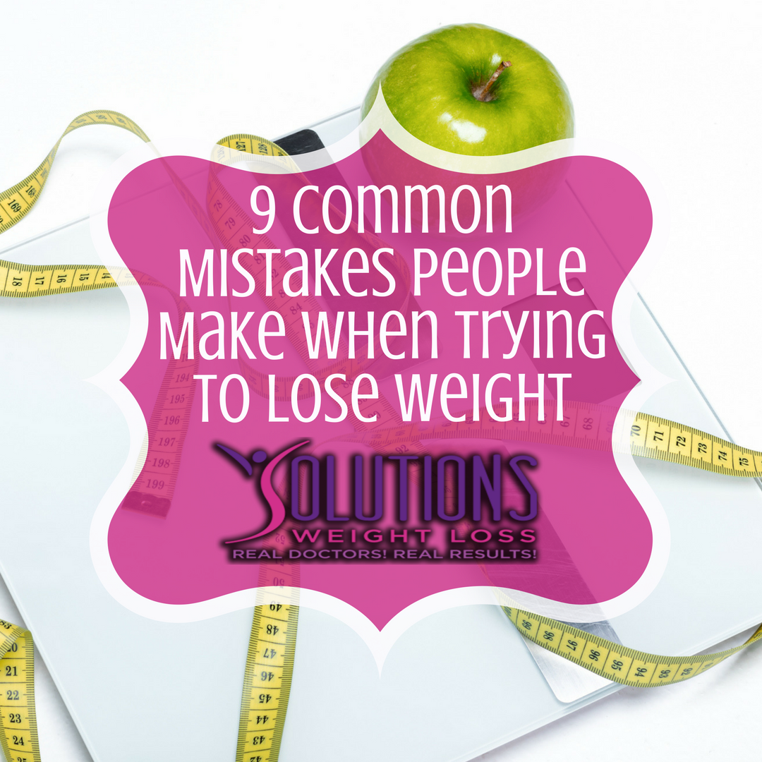 9 Common Mistakes People Make When Trying To Lose Weight