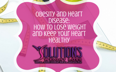 Obesity and Heart Disease – How to Lose Weight and Keep Your Heart Healthy
