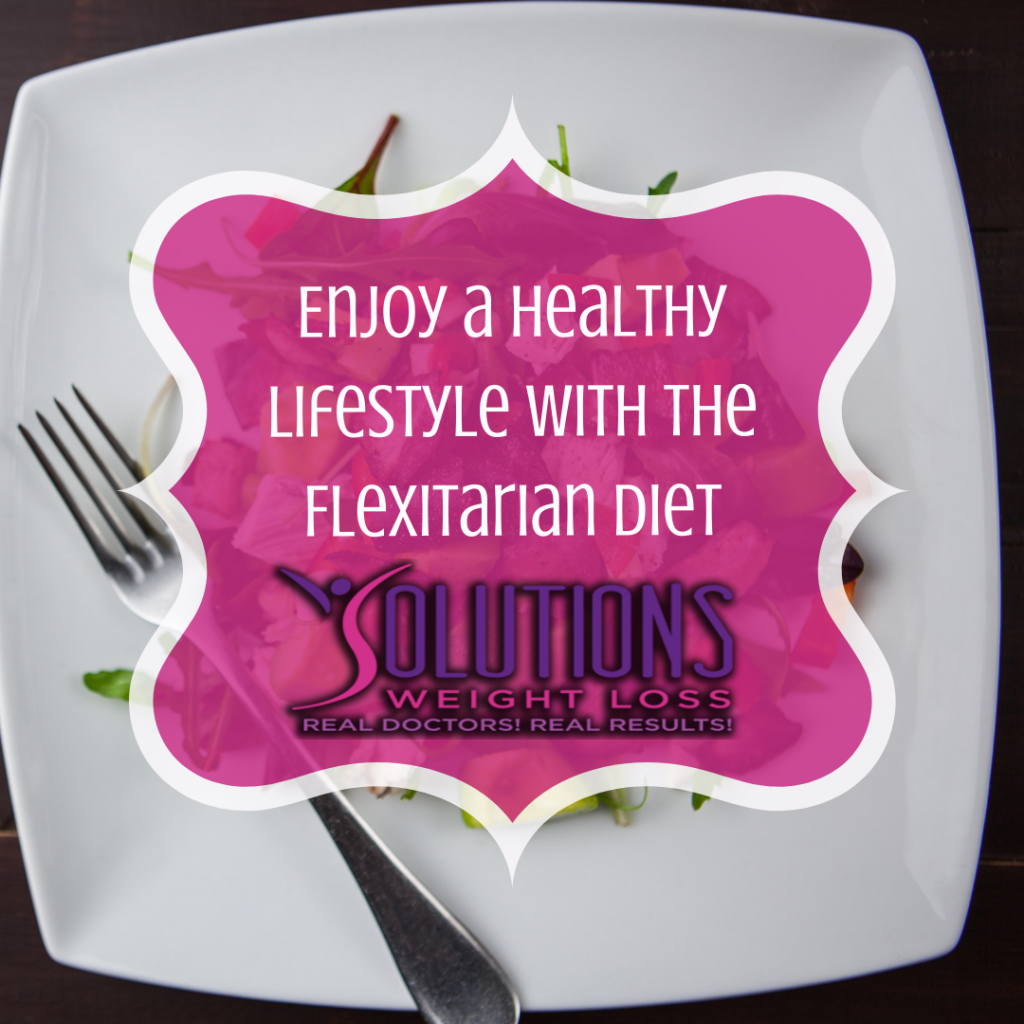 Enjoy a Healthy Lifestyle with the Flexitarian Diet